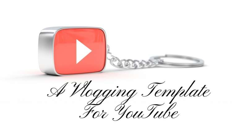 A Vlogging Template For YouTube