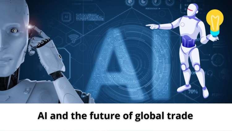 AI and the future of global trade 1