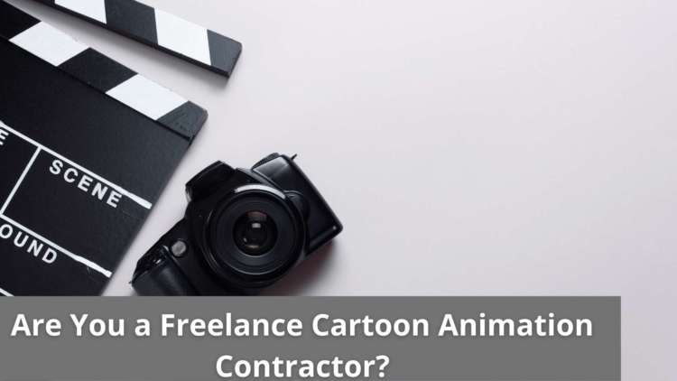 Are You a Freelance Cartoon Animation Contractor? 6