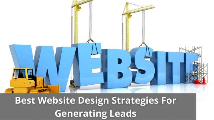 Best Website Design Strategies For Generating Leads 1