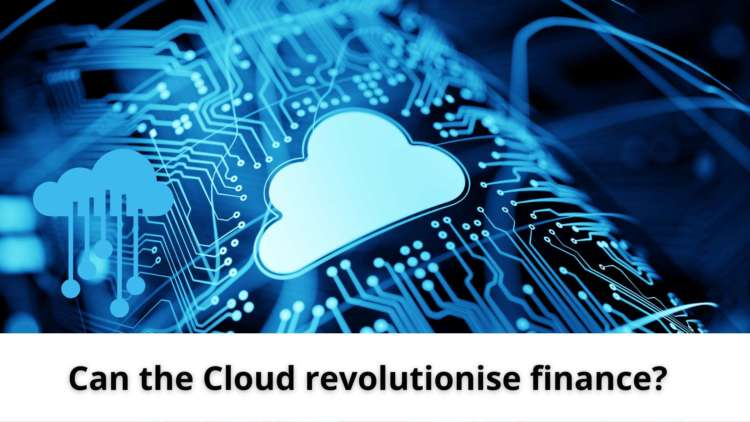 Can theCloudrevolutionise finance? 2