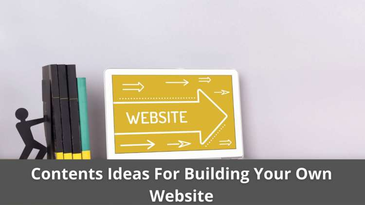Contents Ideas For Building Your Own Website 4