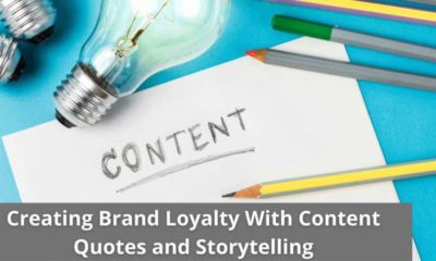 Creating Brand Loyalty With Content Quotes and Storytelling