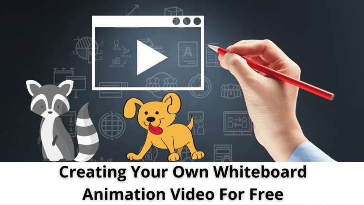 Creating Your Own Whiteboard Animation Video For Free