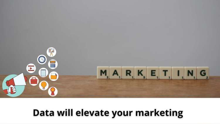 Data will elevate your marketing 3