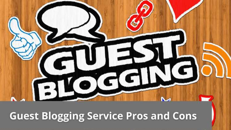Guest Blogging Service Pros and Cons 12