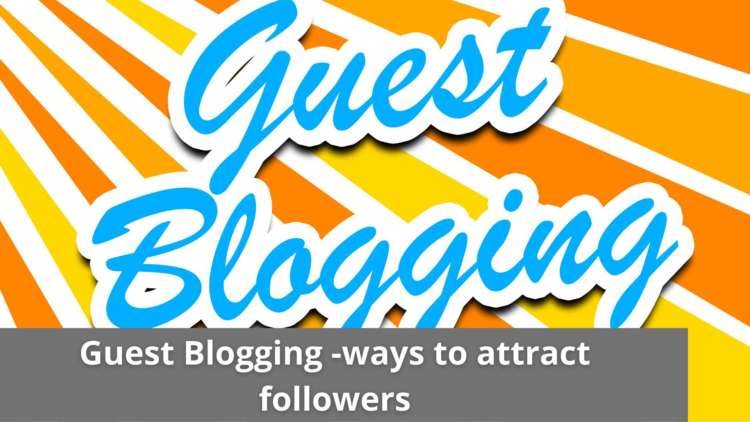 Guest Blogging -ways to attract followers 1