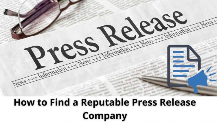 How to Find a Reputable Press Release Company 12