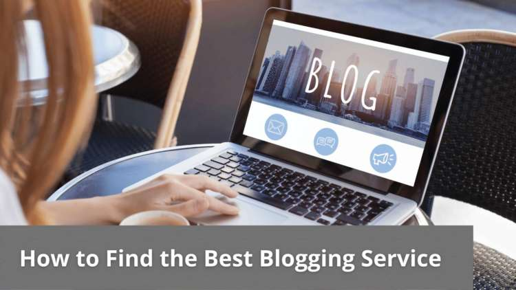 How to Find the Best Blogging Service 6