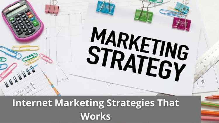 Internet Marketing Strategies That Works 1
