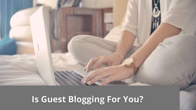 Is Guest Blogging For You? 2