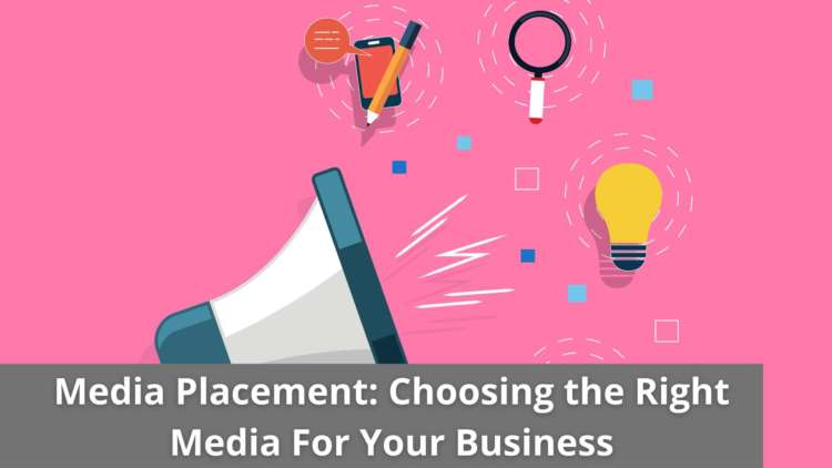 Media Placement: Choosing the Right Media For Your Business 18
