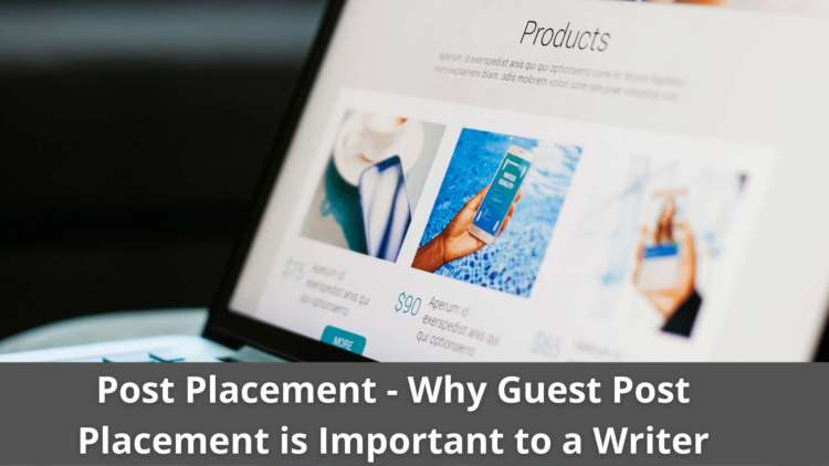 Post Placement - Why Guest Post Placement is Important to a Writer 14