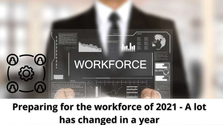 Preparing for the workforce of 2021 - A lot has changed in a year 1