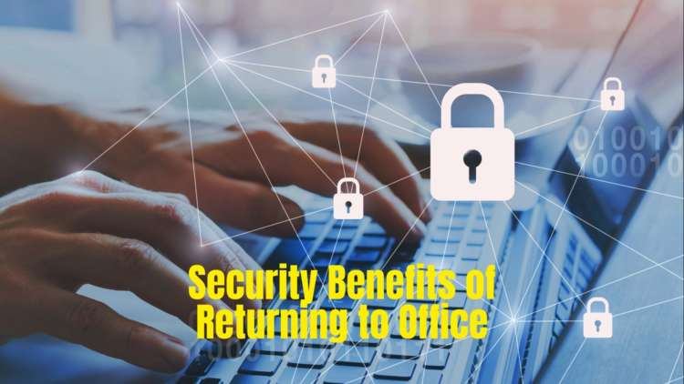 Security Benefits of Returning to Office