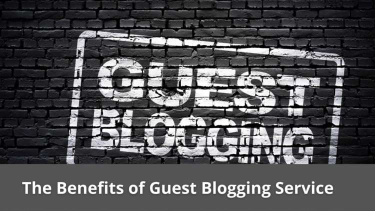 The Benefits of Guest Blogging Service 8