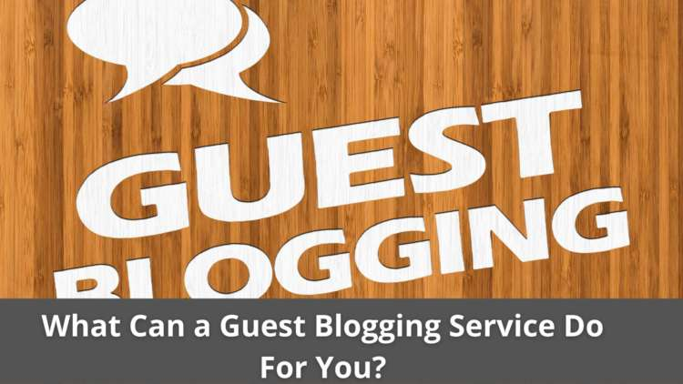 What Can a Guest Blogging Service Do For You? 6