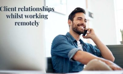 How to maintain and build strong client relationships whilst working remotely