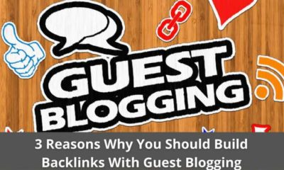 3 Reasons Why You Should Build Backlinks With Guest Blogging 1